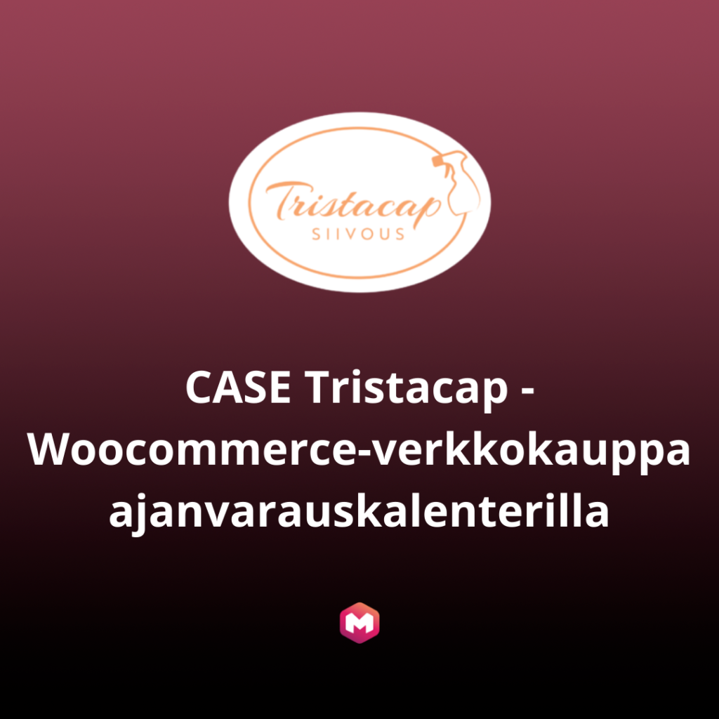 Case Tristacap Woocommerce-verkkokauppa ajanvarauskalenterilla